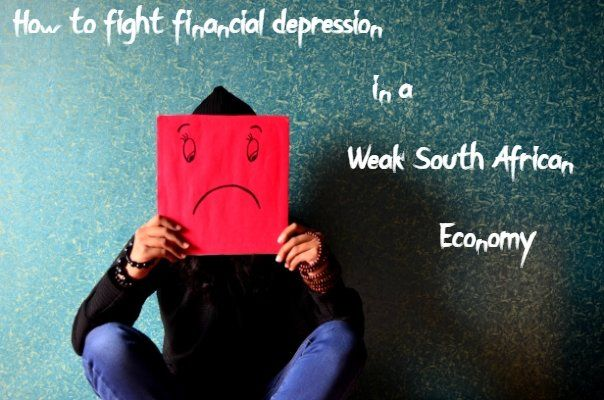 How to fight financial depression in a Weak South African Economy